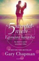 Egymásra hangolva - Öt szeretet-nyelv a házasságban - Az életre szóló szeretet titka - Gary Chapman
