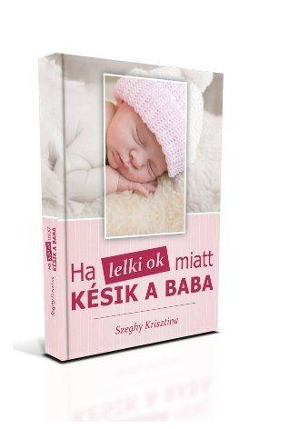 Ha a lelki okok miatt késik a baba